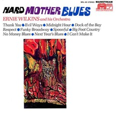 Hard Mother Blues by Ernie Wilkins and his Orchestra