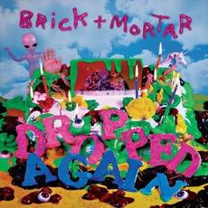 Dropped Again mp3 Album by Brick+Mortar