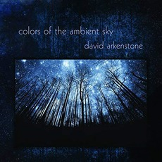 Colors Of The Ambient Sky mp3 Album by David Arkenstone