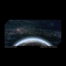 Leaving For Eden mp3 Album by Mind.Divided