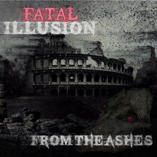 From the Ashes by Fatal Illusion