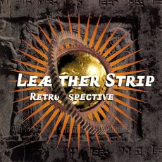 Retrospective (Re-Issue) by Leæther Strip