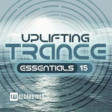 Uplifting Trance Essentials, Vol. 15 by Various Artists