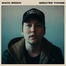 Greater Things mp3 Album by Mack Brock