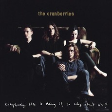 Everybody Else Is Doing It So Why Can't We? (25th Anniversary Edition) mp3 Album by The Cranberries