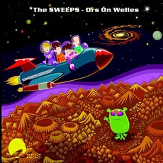 Ors on Welles (Re-Issue) by The Sweeps