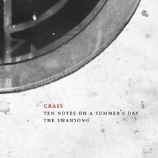 Ten Notes On A Summer's Day: The Crassical Collection (Re-Issue) mp3 Album by Crass