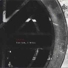 Yes Sir, I Will: The Crassical Collection (Re-Issue) mp3 Album by Crass