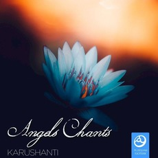 Angels Chants mp3 Album by Karushanti