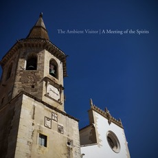 A Meeting of the Spirits mp3 Album by The Ambient Visitor