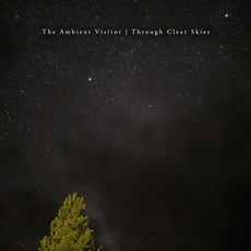 Through Clear Skies mp3 Album by The Ambient Visitor