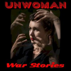 War Stories by Unwoman