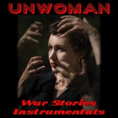 War Stories Instrumentals by Unwoman