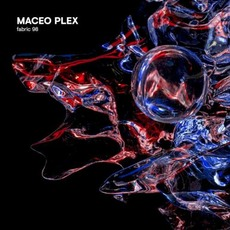 Fabric 98: Maceo Plex by Various Artists