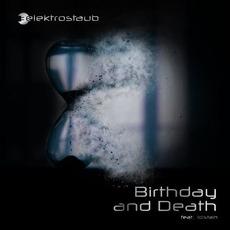 Birthday And Death (feat. !distain) by Elektrostaub