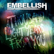 A Thousand Lightyears From You by Embellish