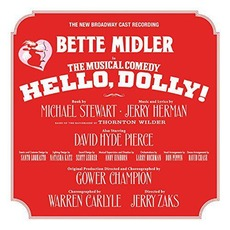 Hello, Dolly! The New Broadway Cast Recording by Jerry Herman