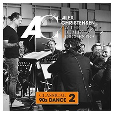 Classical 90s Dance 2 mp3 Album by Alex Christensen & The Berlin Orchestra