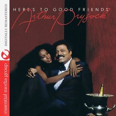 Here's To Good Friends (Remastered) mp3 Album by Arthur Prysock