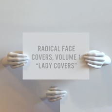 "Covers, Vol.1: ""Lady Covers"" by Radical Face"