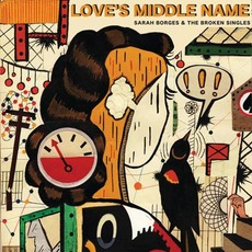 Love's Middle Name by Sarah Borges & The Broken Singles