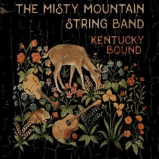 Kentucky Bound by The Misty Mountain String Band