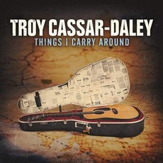 Things I Carry Around mp3 Album by Troy Cassar-Daley