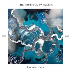 The Fruitful Darkness by Trevor Hall