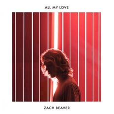 All My Love by Zach Beaver