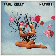 Nature mp3 Album by Paul Kelly
