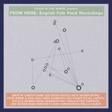 Present From Here: English Folk Field Recordings mp3 Compilation by Various Artists
