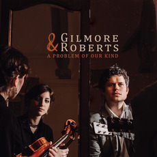 A Problem of Our Kind mp3 Album by Gilmore & Roberts
