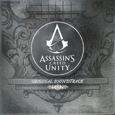Assassin's Creed Unity: Original Soundtrack mp3 Soundtrack by Various Artists