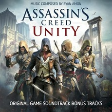 Assassin's Creed Unity: Original Game Soundtrack Bonus Tracks mp3 Soundtrack by Ryan Amon