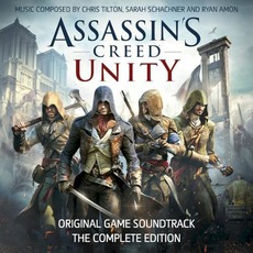 Assassin's Creed Unity: Original Game Soundtrack: The Complete Edition mp3 Soundtrack by Various Artists