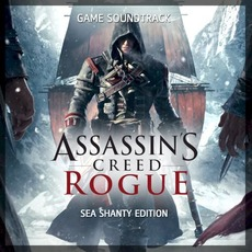 Assassin's Creed Rogue: Sea Shanty Edition mp3 Soundtrack by Various Artists
