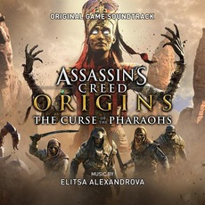 Assassin's Creed Origins: The Curse Of The Pharaohs: Original Game Soundtrack by Elitsa Alexandrova