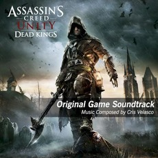 Assassin's Creed Unity: Dead Kings: Original Game Soundtrack mp3 Soundtrack by Cris Velasco