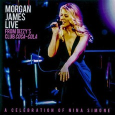 Live From Dizzy's Club Coca-Cola: A Celebration Of Nina Simone mp3 Live by Morgan James