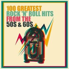 100 Greatest Rock 'n' Roll Hits From The 50s And 60s mp3 Compilation by Various Artists