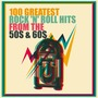 100 Greatest Rock 'n' Roll Hits From The 50s And 60s