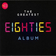 The Greatest Eighties Album mp3 Compilation by Various Artists
