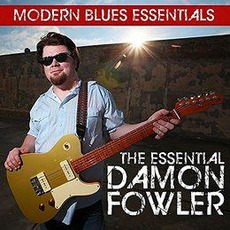 Modern Blues Essentials - The Essential Damon Fowler by Damon Fowler