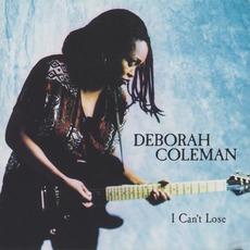 I Can't Lose by Deborah Coleman