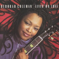 Livin' on Love by Deborah Coleman