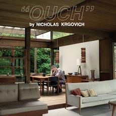 """""""Ouch"""" by Nicholas Krgovich"""