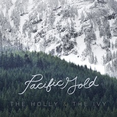 The Holly & The Ivy by Pacific Gold