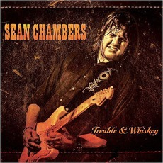 Trouble & Whiskey mp3 Album by Sean Chambers