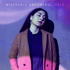 Uncontrollable by Miserable