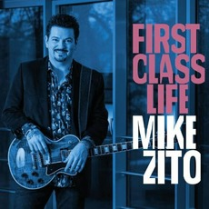 First Class Life mp3 Album by Mike Zito